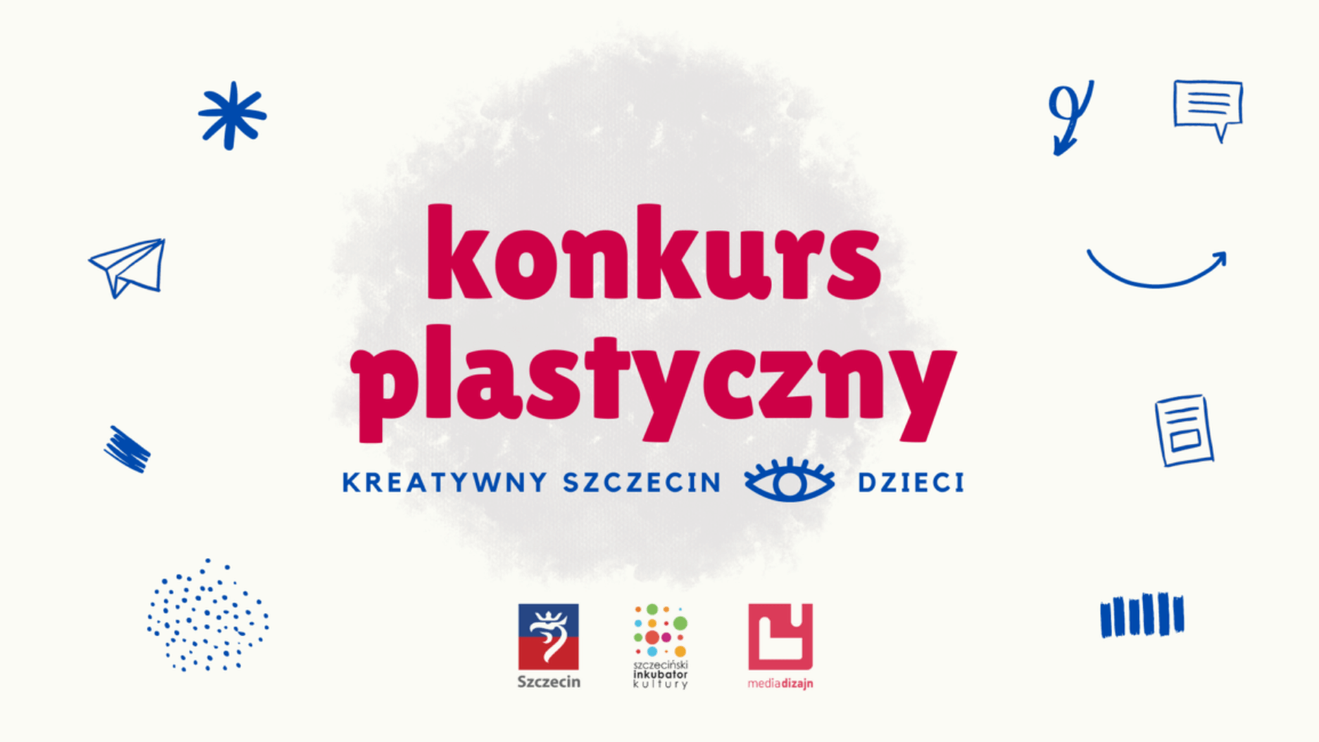 Grafika na której na kremowym tle w centrum znajduje się napis konkurs plastyczy kreatywny Szczecin oczami dzieci. Naokoło napisu znajdują się niebieskie grafiki gwiazdki, papierowego samolotu, kropek, kresek, strzałka, komiksowa chmurka.